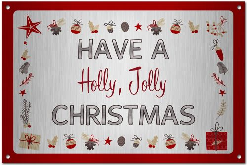 Have A Holly Jolly Christmas Brushed Aluminium Metal Sign